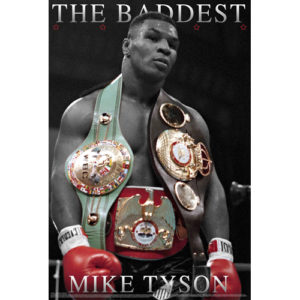 Boxing Legends Mike Tyson 'THE BADDEST' Poster – Black/White/Red