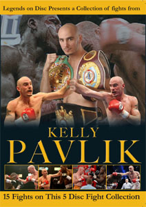 Legends On Disc – Kelly Pavlik 15 Fights on 5 DVD'S