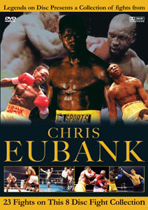 Legends On Disc – Chris Eubank 23 Fights On 8 Discs